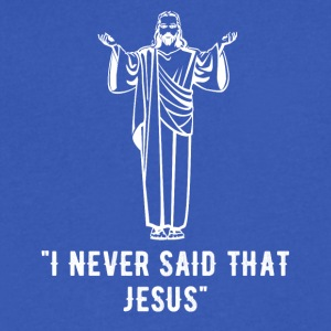 I Never said that jesus - Men's V-Neck T-Shirt by Canvas