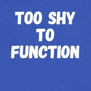 too shy to function - Men's V-Neck T-Shirt by Canvas