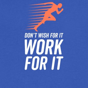 Don't Wish For It Work For It - Men's V-Neck T-Shirt by Canvas