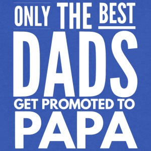 Only the best Dads get promoted to Papa - Men's V-Neck T-Shirt by Canvas