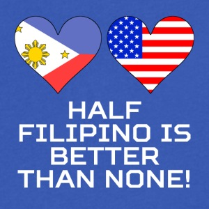 Half Filipino Is Better Than None - Men's V-Neck T-Shirt by Canvas