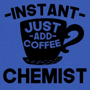 Instant Chemist Just Add Coffee - Men's V-Neck T-Shirt by Canvas
