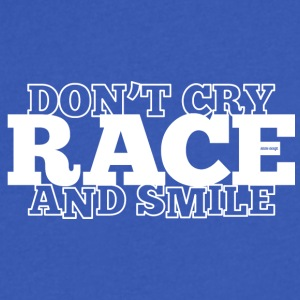 DON'T CRY - RACE - AND SMILE - Men's V-Neck T-Shirt by Canvas