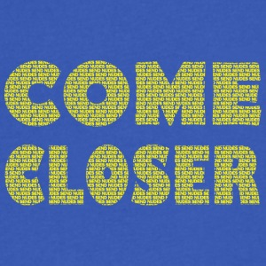 COME CLOSER SEND NUDES message - Men's V-Neck T-Shirt by Canvas