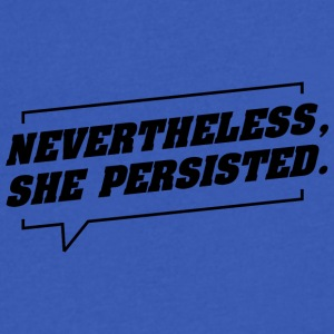 nevertheless she persisted - Men's V-Neck T-Shirt by Canvas