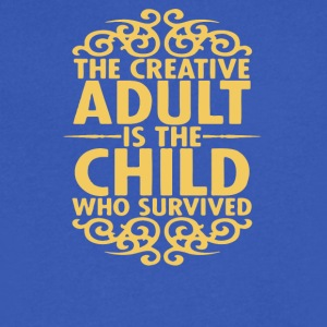 The creativite adult is the child who survived - Men's V-Neck T-Shirt by Canvas