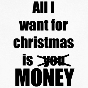 All i want for christmas is you money - Men's V-Neck T-Shirt by Canvas