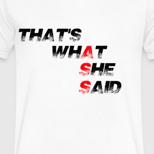 thats what she said - Men's V-Neck T-Shirt by Canvas