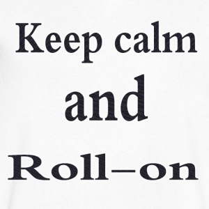 Keep calm and roll-on - Men's V-Neck T-Shirt by Canvas