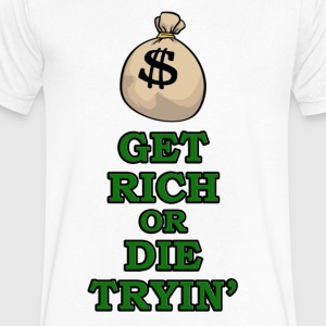 Get Rich or Die Trying! - Men's V-Neck T-Shirt by Canvas