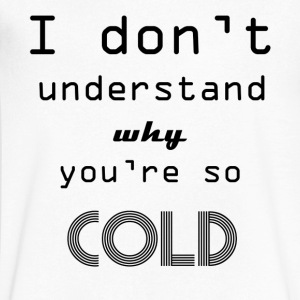 cold lyrics - Men's V-Neck T-Shirt by Canvas
