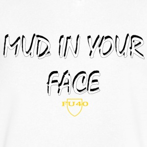 MUD IN YOUR FACE - Men's V-Neck T-Shirt by Canvas