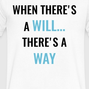 When There's A Will... There's A Way! - Men's V-Neck T-Shirt by Canvas
