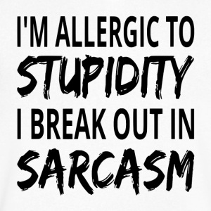 I'm Allergic To Stupidity I Break Out In Sarcasm - Men's V-Neck T-Shirt by Canvas
