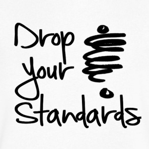 Drop Your Standards - Men's V-Neck T-Shirt by Canvas