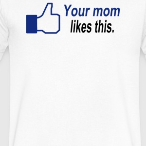 Your Mom Likes This - Men's V-Neck T-Shirt by Canvas