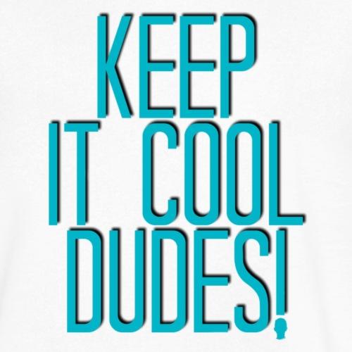 Keep It Cool Dudes! Men's Shirt - Men's V-Neck T-Shirt by Canvas
