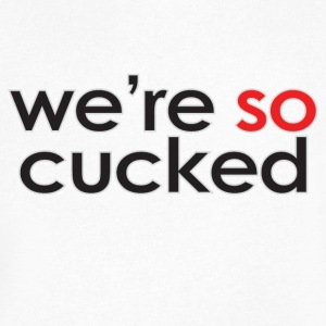 We're So Cucked - Men's V-Neck T-Shirt by Canvas