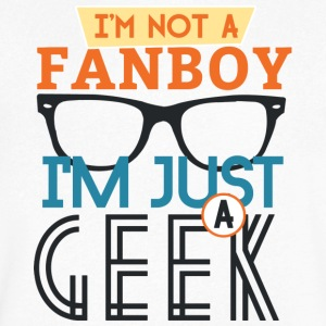 geek i am not a fanboy i am just a geek T Shirt - Men's V-Neck T-Shirt by Canvas