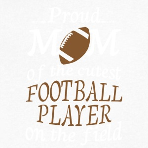 Proud Mom Of The Cutest Football Player T Shirt - Men's V-Neck T-Shirt by Canvas