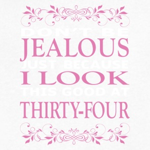 Dont be Jealous I look this good at thirty four - Men's V-Neck T-Shirt by Canvas