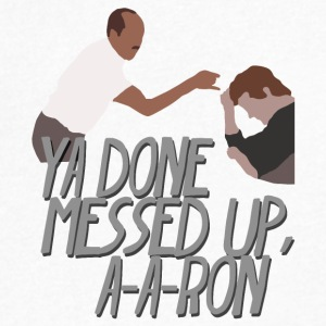 Ya Done Messed Up A-A-Ron (Key And Peele) - Men's V-Neck T-Shirt by Canvas