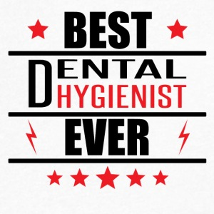 Best Dental Hygienist Ever - Men's V-Neck T-Shirt by Canvas