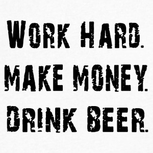 work hard and drink beer - Men's V-Neck T-Shirt by Canvas