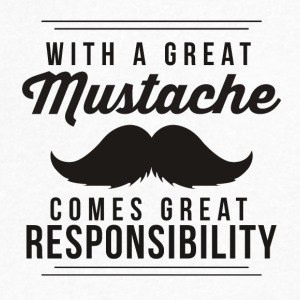 Great mustache comes great responsibility - Men's V-Neck T-Shirt by Canvas