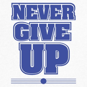 never give up - Men's V-Neck T-Shirt by Canvas
