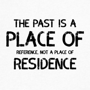 The Past Is A Place Of Reference Not Residence - Men's V-Neck T-Shirt by Canvas