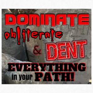 Dominate Obliterate and Dent - Men's V-Neck T-Shirt by Canvas