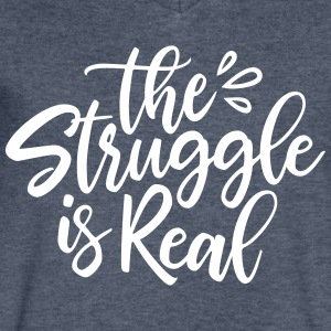 Struggle is Real - Men's V-Neck T-Shirt by Canvas