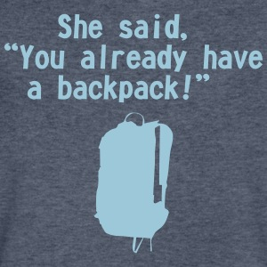 she said backpack - Men's V-Neck T-Shirt by Canvas