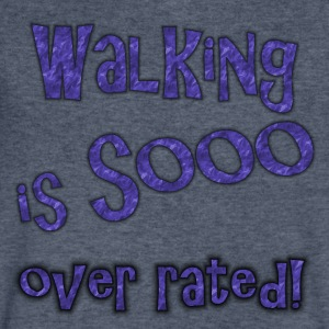 Walking is sooo over rated - Men's V-Neck T-Shirt by Canvas