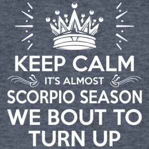Keep Calm Almost Scorpio Season We Bout Turn Up - Men's V-Neck T-Shirt by Canvas