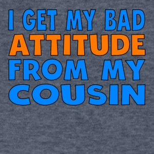 I Get My Bad Attitude From My Cousin - Men's V-Neck T-Shirt by Canvas