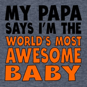My Papa Says I'm The World's Most Awesome Baby - Men's V-Neck T-Shirt by Canvas