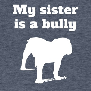 My Sister Is A Bully Bulldog - Men's V-Neck T-Shirt by Canvas
