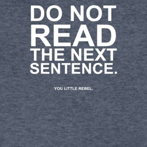 Do Not Read the Next Sentence - Men's V-Neck T-Shirt by Canvas