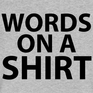 Words on a Shirt - Men's V-Neck T-Shirt by Canvas