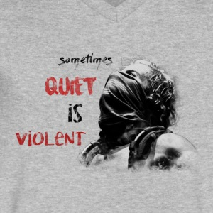 Quiet Is Violent - Men's V-Neck T-Shirt by Canvas