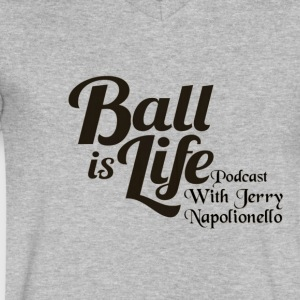 Ball is Life Podcast Logo - Men's V-Neck T-Shirt by Canvas