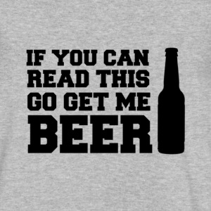 If You Can Read This, Go Get Me BEER! - Men's V-Neck T-Shirt by Canvas