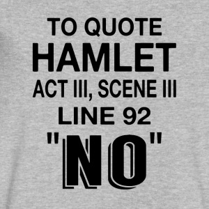 To Quote Hamlet NO - Men's V-Neck T-Shirt by Canvas