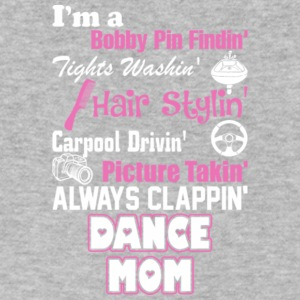 I'm A Dance Mom T Shirt - Men's V-Neck T-Shirt by Canvas