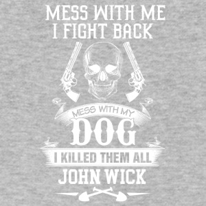 Mess with my Dog I killed them all - Men's V-Neck T-Shirt by Canvas