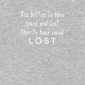 Better to have loved and LOST - Men's V-Neck T-Shirt by Canvas