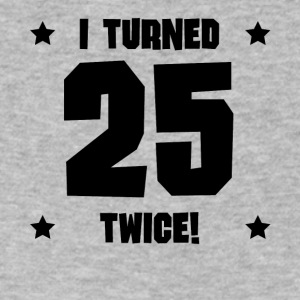 I Turned 25 Twice Funny 50th Birthday - Men's V-Neck T-Shirt by Canvas