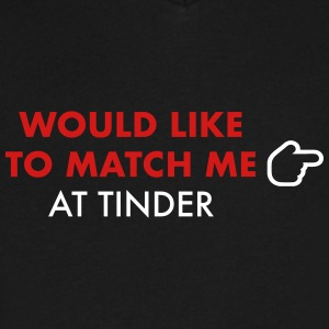 matches me on tinder - Men's V-Neck T-Shirt by Canvas